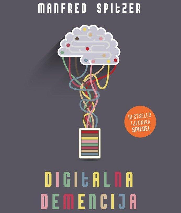 Digitalna demencija: Vodič kroz digitalno doba za djecu, roditelje – i ministricu Divjak